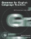Grammar for English Language Teachers: With Exercises and a Key - Martin Parrott