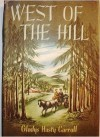 West of the Hill. - Gladys Hasty Carroll