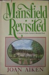 Mansfield Revisited - Joan Aiken,  Jane Austen