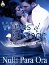 Waves of Change  - Nulli Para Ora
