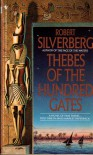 Thebes of the Hundred Gates - Robert Silverberg