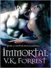 Immortal: Book 3 - V.K. Forrest