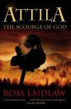Attila: The Scourge of God - Ross Laidlaw