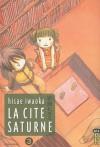 La Cité Saturne - Tome 3 - Hisae Iwaoka, Pascale Simon