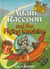 Adam Raccoon and the Flying Machine - Glen Keane