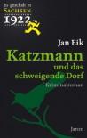 Katzmann und das schweigende Dorf - Jan Eik