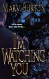I'm Watching You - Mary Burton