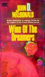 Wine of the Dreamers - John D. MacDonald