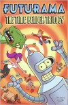 Futurama: The Time Bender Trilogy - Ian Boothby, James Lloyd, John Delaney, Steve Steere Jr.
