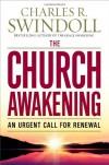 The Church Awakening: An Urgent Call for Renewal - Charles R. Swindoll