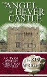 The Angel of Hever Castle: A City of Mystery Christmas Novella - Kim Wright
