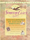 The Someone Cares Encyclopedia of Letter Writing: Hundreds of Graceful, Clear, and Effective Model Letters to Follow for Every Personal Occasion or Bu -