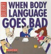 When Body Language Goes Bad (Dilbert, #21) - Scott Adams