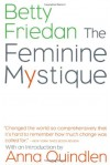 The Feminine Mystique - Betty Friedan, Anna Quindlen