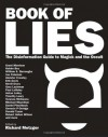 Book of Lies: The Disinformation Guide to Magick and the Occult (Disinformation Guides) - Richard Metzger, Grant Morrison, Michael Moynihan, Tracy R. Twyman, Vere Chappell, Mark Pesce, Genesis P-Orridge, Paul Laffoley, Daniel Pinchbeck, Nevill Drury, Donald Tyson, Erik Davis