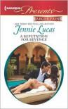 A Reputation For Revenge - Jennie Lucas
