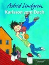 Karlson on the Roof - Astrid Lindgren