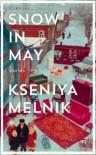 Snow in May - Kseniya Melnik