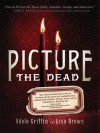Picture the Dead - Adele Griffin