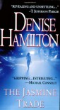 The Jasmine Trade (Eve Diamond Novels) - DENISE HAMILTON