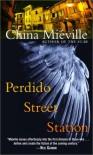 Perdido Street Station  - China Miéville