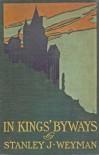 In Kings' Byways - Stanley John Weyman