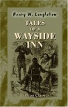 Tales of a Wayside Inn - Henry Wadsworth Longfellow