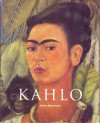 Frida Kahlo: 1907-1954: Pain and Passion - Andrea Kettenmann
