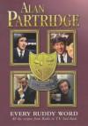 Alan Partridge: Every Ruddy Word - Steve Coogan, Armando Iannucci, Peter Baynham