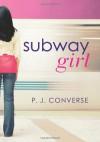 Subway Girl - P. J. Converse