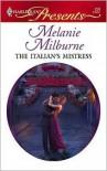 The Italian's Mistress - Melanie Milburne