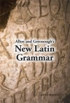 Allen and Greenough's New Latin Grammar -