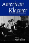 American Klezmer: Its Roots and Offshoots - Mark Slobin