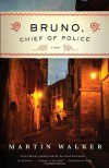 Bruno, Chief of Police: A Novel of the French Countryside - Martin Walker