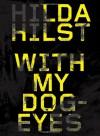 With My Dog Eyes: A Novel - Hilda Hilst, Adam Morris
