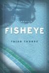 Fisheye - Trish Thorpe