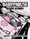 Babymouse Burns Rubber - Jennifer L. Holm, Matthew Holm