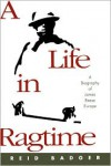 A Life in Ragtime: A Biography of James Reese Europe - Reid Badger