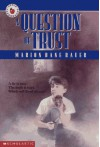 A Question of Trust - Marion Dane Bauer
