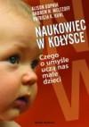 Naukowiec w kołysce. Czego o umyśle uczą nas małe dzieci - Alison Gopnik, Andrew N. Meltzoff, Patricia K. Kuhl