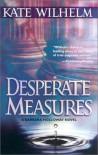Desperate Measures - Kate Wilhelm