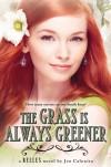 The Grass Is Always Greener - Jen Calonita