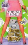 Show Her the Money - Stephanie Feagan