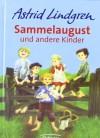 Sammelaugust und andere Kinder - Astrid Lindgren