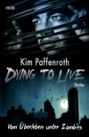 Dying to live - Vom Überleben unter Zombies (Dying to live, #1) - Kim Paffenroth