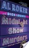 The Midnight Show Murders: A Billy Blessing Novel - Al Roker, Dick Lochte