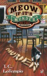 Meow If It's Murder - T.C. LoTempio