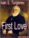 First Love - Ivan Turgenev