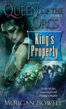 Queen of the Orcs: King's Property - Morgan Howell