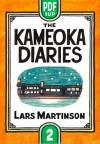 The Kameoka Diaries: Volume Two - Lars Martinson